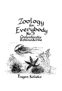 Zoology for Everybody No 5  The Coelenterates and Echinoderms